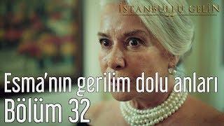 İstanbullu Gelin 32. Bölüm Özel Sahneler