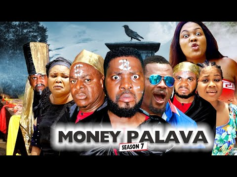 Download MONEY PALAVA SEASON 7 - NEW MOVIES 2020 | LATEST NIGERIAN NOLLYWOOD MOVIES Full HD