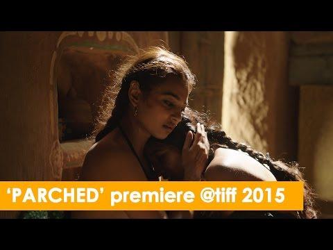 Parched Premiere at TIFF 2015