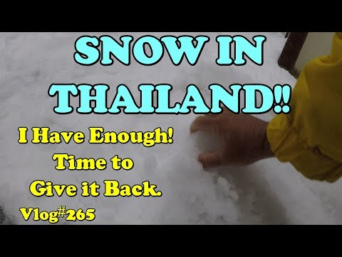 Snow in Thailand! I Have Enough, Time to Give it Back