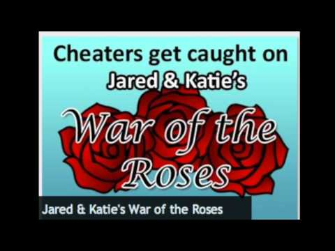 Jared and Katie's War of the Roses: Cheating?