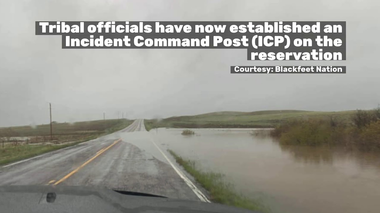 Blackfeet Nation declares flooding disaster on reservation