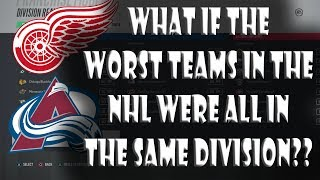 What IF The 7 WORST NHL Teams Were in ONE Division? NHL 18