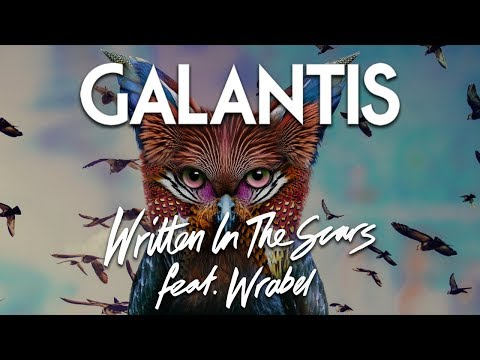 Galantis - Written In The Scars feat. Wrabel