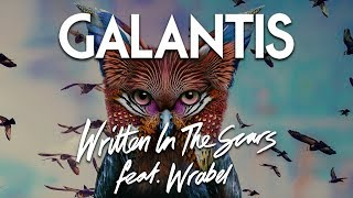 Galantis - Written In The Scars feat. Wrabel (Official Audio)