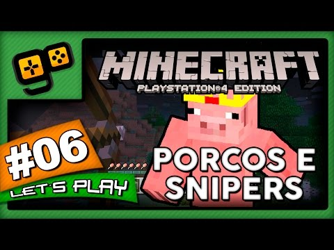 Let's Play: Minecraft PS4 - Parte 6 - Porcos e Snipers