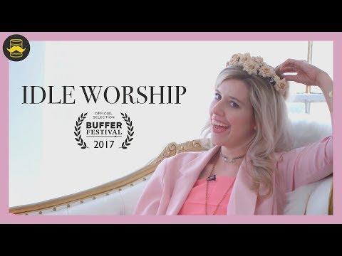 Idle Worship SHORT FILM