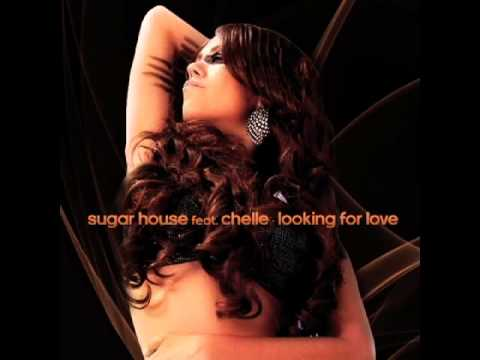 Sugar House feat. Chelle - Looking For Love