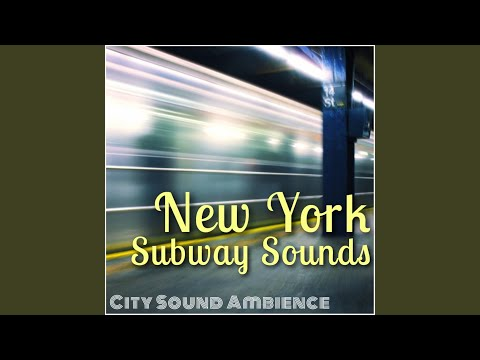 Time Square Subway Platform, Sounds and Ambience