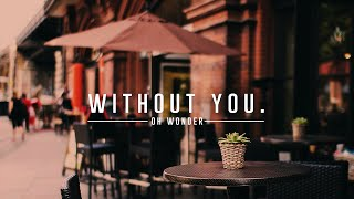 Video Lyrics + Vietsub || Without You ||  Oh Wonder download MP3, 3GP, MP4, WEBM, AVI, FLV Juli 2018