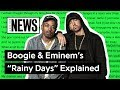 "Boogie & Eminem's ""Rainy Days"" Explained  Song Stories"