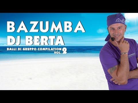 BALLI DI GRUPPO DJ BERTA  - BAZUMBA - LINE DANCE 2014 2015 - BASI MUSICALI