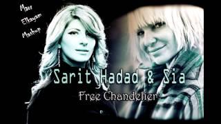 Sia & Sarit Hadad - Free Chandelier (Maor Elkayam MaShUp)