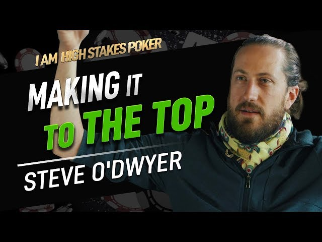 Steve O'Dwyer on Making it to the Top - I Am High Stakes Poker