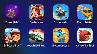 Demolish,Barbarous,Stampede,Park Master,Subway Surfers,Hot Wheels Infinite,Bowmasters,Angry Birds 2