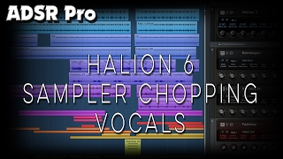 HALion 6 using the sampler chopping vocals