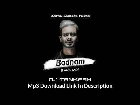 Badnam (Bass Mix) - DJ TANKESH 2018
