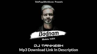 Badnam (Bass Mix) - DJ TANKESH 2018