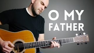 O My Father - Mormon Guitar