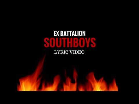 Southboys - Ex Battalion (Lyrics)