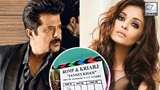 Aishwarya Rai Bachchan And Anil Kapoor Begin Shooting For Fanney Khan | LehrenTV