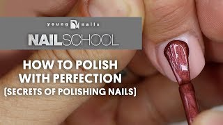 YN NAIL SCHOOL - HOW TO POLISH WITH PERFECTION (SECRETS OF POLISHING NAILS)
