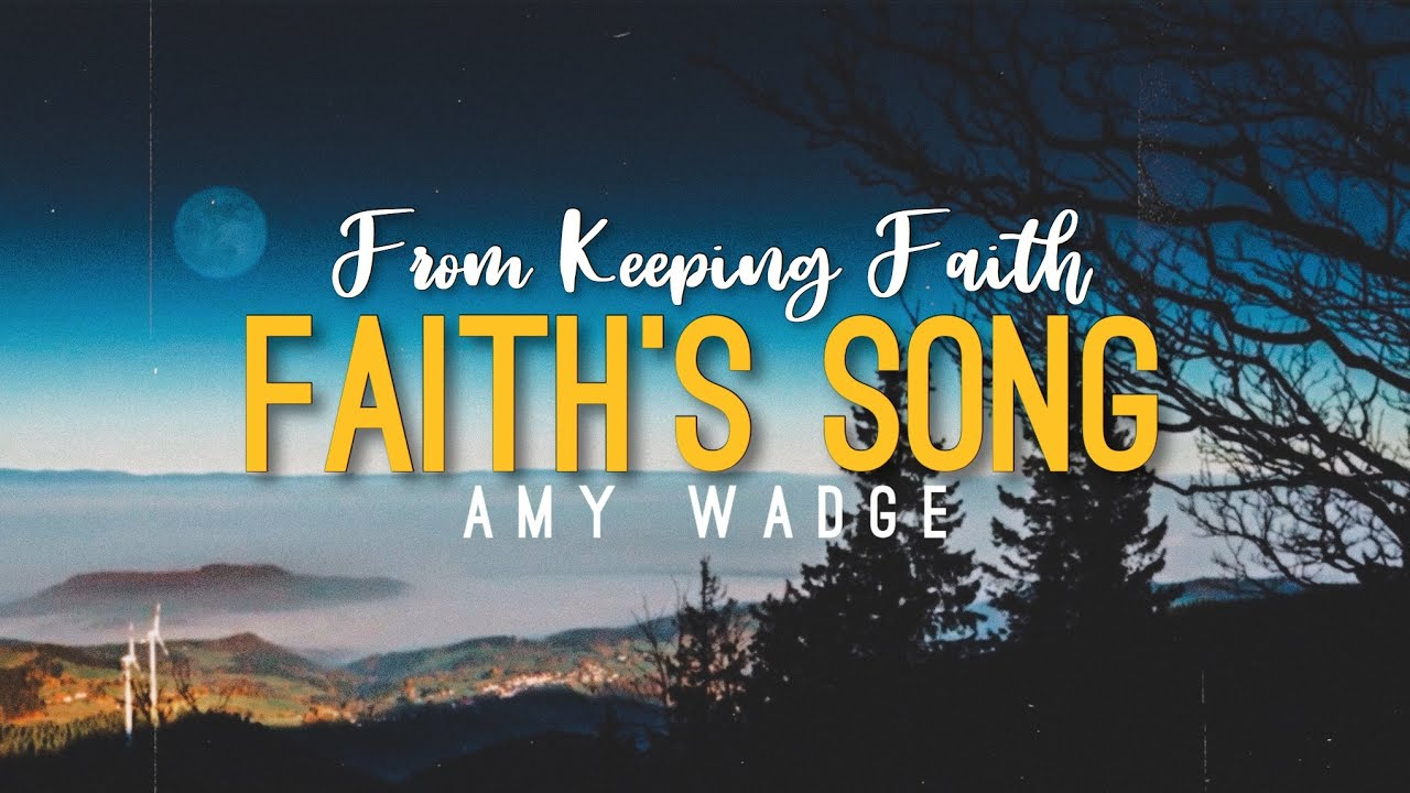 Download Faith's Song (From Keeping Faith) - Amy Wadge (Lyrics Video)
