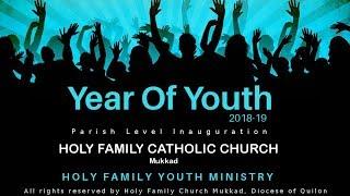 Gambar cover Holy Family Church Mukkad Live Stream Year Of Youth Inauguration