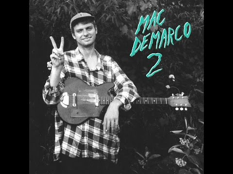 Mac DeMarco - 2 (2012) [full album]