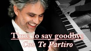 "Andrea Bocelli - ""Time to say goodbye / Con Te Partiro"" Piano Version SHEET MUSIC"