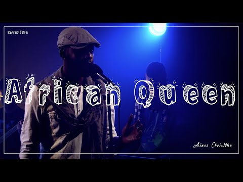 Aines Christian - African Queen (Cover Live)