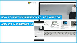 How to use 'Continue on PC' for Android and iOS in Windows 10