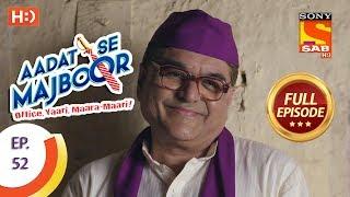 Aadat Se Majboor - Ep 52 - Full Episode - 13th December, 2017