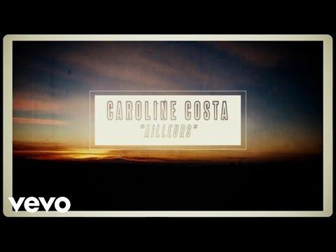 Caroline Costa - Ailleurs (Lyrics Video)