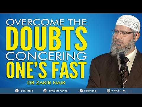 DR ZAKIR NAIK - OVERCOME THE  DOUBTS CONCERING ONE'S FAST