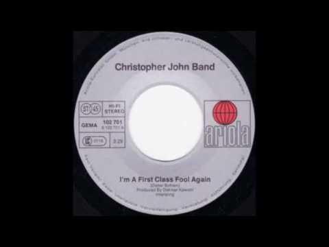 Christopher John Band - I'm A First Class Fool Again