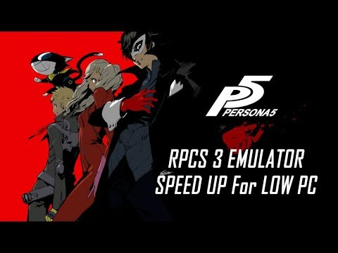 Persona 5 - RPCS3 Emulator Speed Up for Low PC