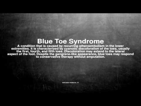 Medical vocabulary: What does Blue Toe Syndrome mean