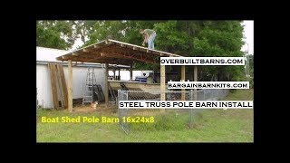Steel Truss Pole Barn Kit Installation - Carports, Garages, Pole Sheds