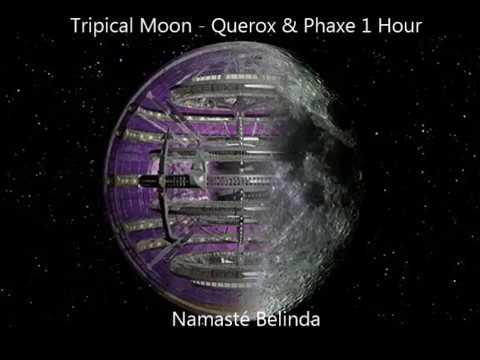 ॐ Tripical Moon - Querox & Phaxe (1 Hour) ॐ