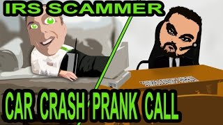 The IRS Scammer Car Crash Prank Call - The Hoax Hotel