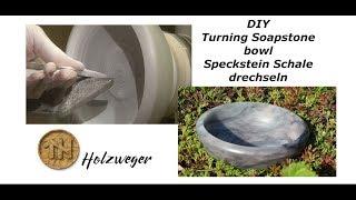 turning soapstone bowl - Specksteinschale drechseln- Soapstone - Speckstein - DIY - Holzweger