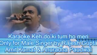 Keh do Tum ho mere varna karaoke only for male singer by Rajesh Gupta
