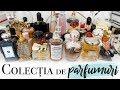 Colectia mea de parfumuri 2019