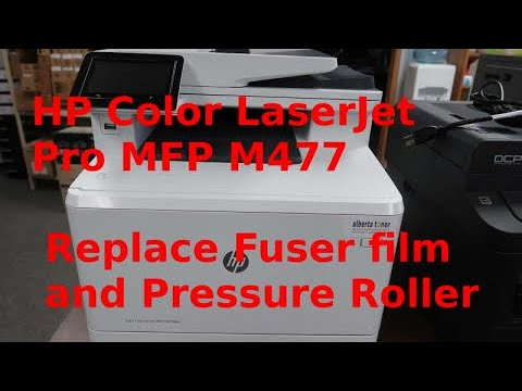 Hp Color Laserjet Pro Mfp M477 Series Replace Fuser Film And Pressure Roller Youtube