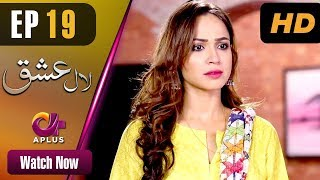 Pakistani Drama | Laal Ishq - Episode 19 | Aplus Dramas | Faryal Mehmood, Saba Hameed