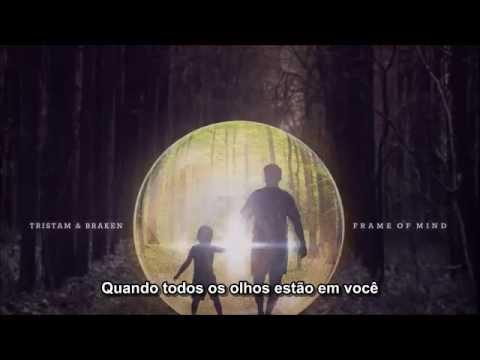 Tristam & Braken - Frame Of Mind (legendado PT-BR)