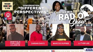 "Real Talk with Judy LIVE Radio Show - ""Different Perspectives"" (6/2/2020)"