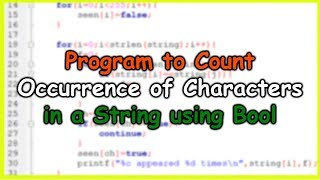 C Program to Count Occurrence of  Characters in a String using Bool | C Programming