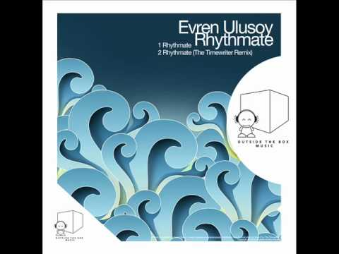 Evren Ulusoy - Rhythmate (The Timewriter Remix) - Outside The Box Music